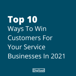Top 10 Ways To Win Customers For Your Service Businesses In 2021